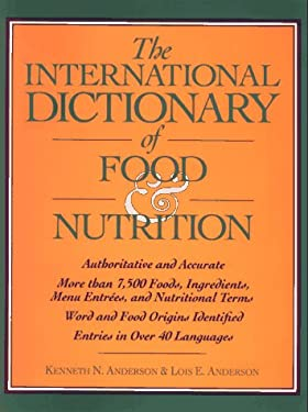 The International Dictionary of Food & Nutrition 9780471559573