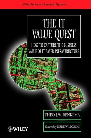 The It Value Quest: How to Capture the Business Value of It-Based Infrastructure 9780471988175