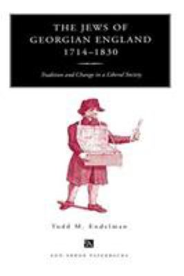 The Jews of Georgian England, 1714-1830: Tradition and Change in a Liberal Society 9780472086092
