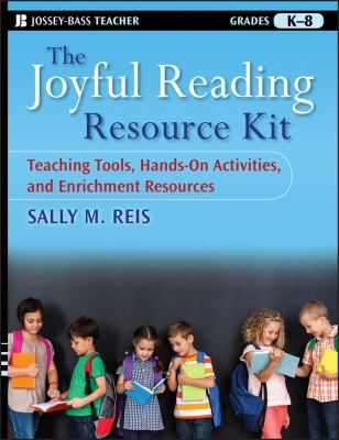The Joyful Reading Resource Kit: Teaching Tools, Hands-On Activities, and Enrichment Resources, Grades K-8 9780470391884