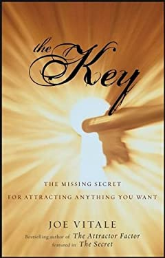 The Key: The Missing Secret for Attracting Anything You Want 9780470180761