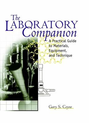 The Laboratory Companion: A Practical Guide to Materials, Equipment, and Technique 9780471184225