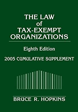 The Law of Tax-Exempt Organizations: 2005 Cumulative Supplement 9780471679882