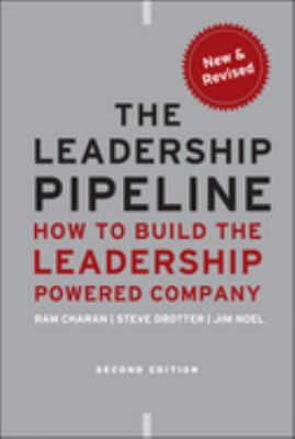 The Leadership Pipeline: How to Build the Leadership Powered Company 9780470894569
