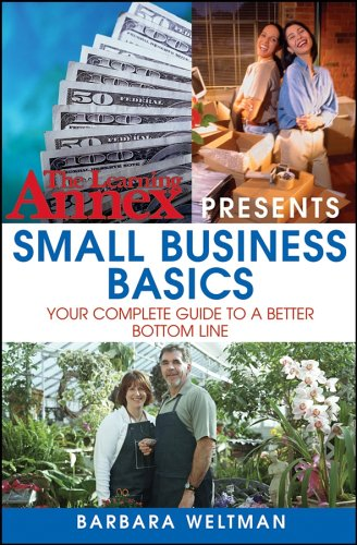 The Learning Annex Presents Small Business Basics: Your Complete Guide to a Better Bottom Line 9780471714033