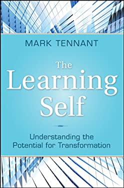 The Learning Self: Understanding the Potential for Transformation 9780470393369