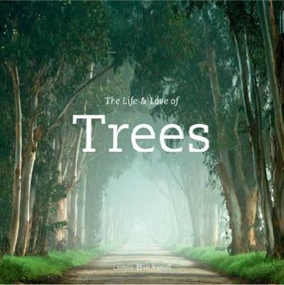 The Life & Love of Trees 9780473150952