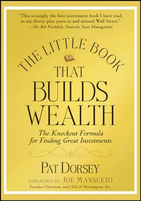 The Little Book That Builds Wealth: The Knockout Formula for Finding Great Investments 9780470226513