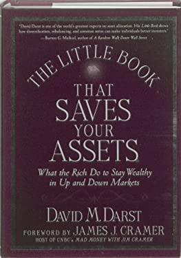 The Little Book That Saves Your Assets: What the Rich Do to Stay Wealthy in Up and Down Markets