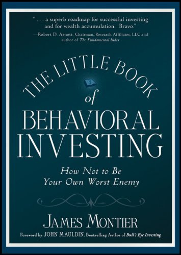 The Little Book of Behavioral Investing: How Not to Be Your Own Worst Enemy 9780470686027