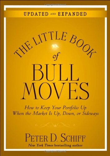 The Little Book of Bull Moves: How to Keep Your Portfolio Up When the Market Is Up, Down, or Sideways 9780470643990