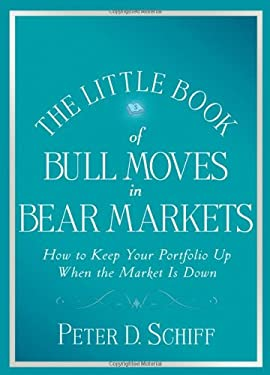 The Little Book of Bull Moves in Bear Markets: How to Keep Your Portfolio Up When the Market Is Down 9780470383780