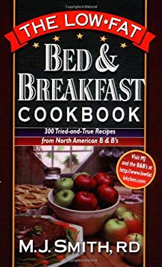 The Low-Fat Bed & Breakfast Cookbook: 300 Tried-And-True Recipes from North American B&bs