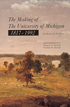 The Making of the University of Michigan 1817-1992 9780472095940