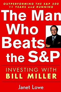 The Man Who Beat the S&p: Investing with Bill Miller 9780471054900