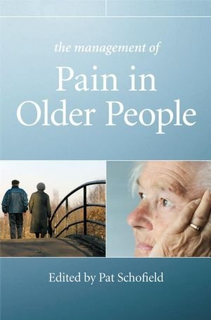 The Management of Pain in Older People 9780470033494