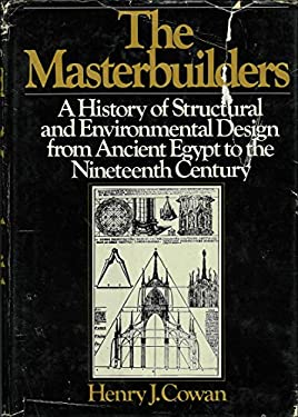 The Master-builders: A History of Structural and Environmental Design from Ancient Egypt to the Nineteenth Century