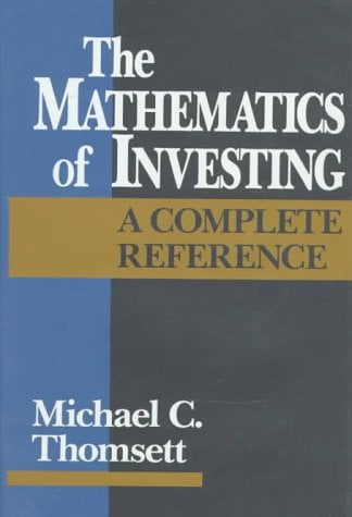 The Mathematics of Investing: A Complete Reference 9780471506645