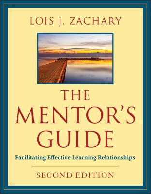 The Mentor's Guide: Facilitating Effective Learning Relationships 9780470907726