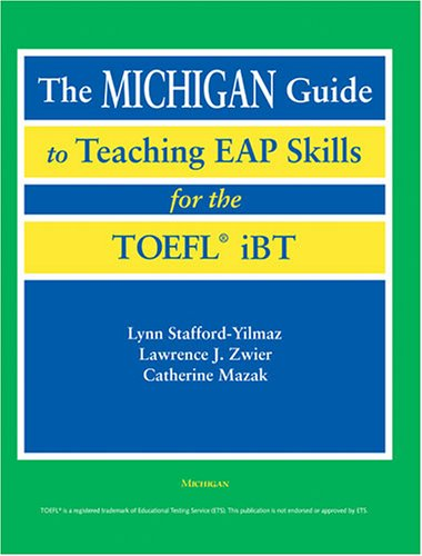 The Michigan Guide to Teaching EAP Skills for the TOEFL iBT [With 2 CDs] 9780472031337
