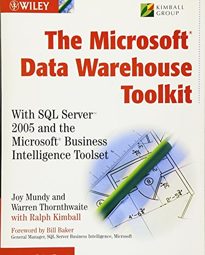 The Microsoft Data Warehouse Toolkit: With SQL Server 2005 and the Microsoft Business Intelligence Toolset 9780471267157