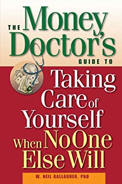 The Money Doctor's Guide to Taking Care of Yourself When No One Else Will 9780471697442