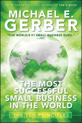 The Most Successful Small Business in the World: The Ten Principles 9780470503621