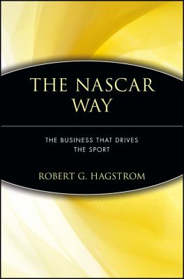 The NASCAR Way: The Business That Drives the Sport 9780471399209