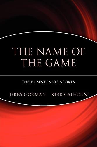 The Name of the Game: The Business of Sports 9780471594239