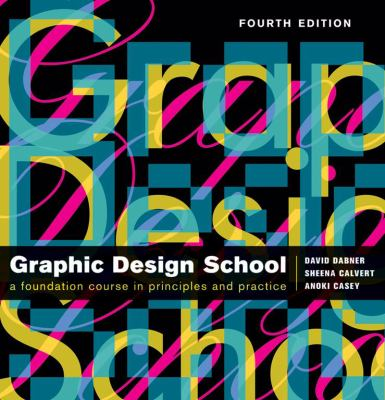 Graphic Design School: The Principles and Practices of Graphic Design 9780470466513