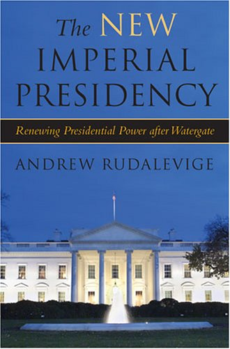 The New Imperial Presidency: Renewing Presidential Power After Watergate 9780472114306