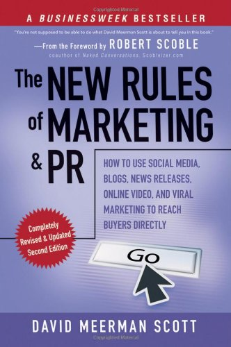 The New Rules of Marketing and PR: How to Use Social Media, Blogs, News Releases, Online Video, & Viral Marketing to Reach Buyers Directly 9780470547816