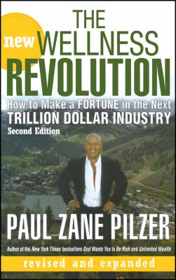 The New Wellness Revolution: How to Make a Fortune in the Next Trillion Dollar Industry 9780470106181