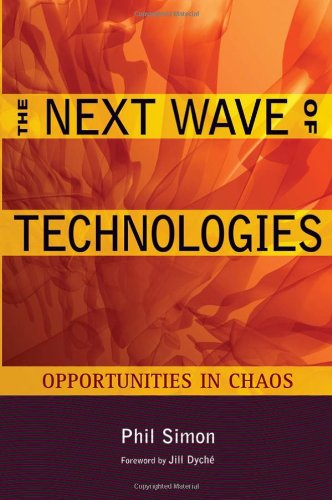 The Next Wave of Technologies: Opportunities from Chaos 9780470587508
