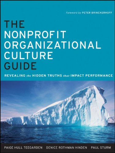 The Nonprofit Organizational Culture Guide: Revealing the Hidden Truths That Impact Performance 9780470891544