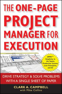 The One-Page Project Manager for Execution: Drive Strategy & Solve Problems with a Single Sheet of Paper 9780470499337