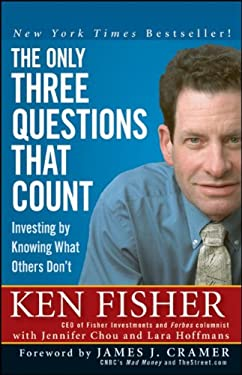 The Only Three Questions That Count: Investing by Knowing What Others Don't 9780470292679