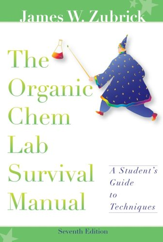 The Organic Chem Lab Survival Manual: A Student's Guide to Techniques 9780470129326