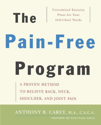 The Pain-Free Program: A Proven Method to Relieve Back, Neck, Shoulder, and Joint Pain 9780471687207