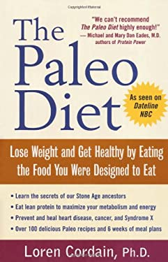 The Paleo Diet: Lose Weight and Get Healthy by Eating the Foods You Were Designed to Eat 9780471413905