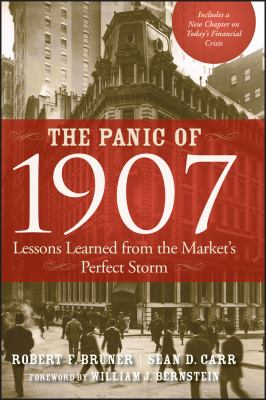 The Panic of 1907: Lessons Learned from the Market's Perfect Storm 9780470452585
