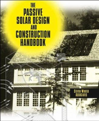 The Passive Solar Design and Construction Handbook 9780471183082