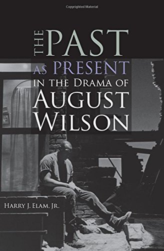 The Past as Present in the Drama of August Wilson 9780472031634