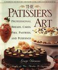 The Patissier's Art: Professional Breads, Cakes, Pies, Pastries, and Puddings 9780471597162