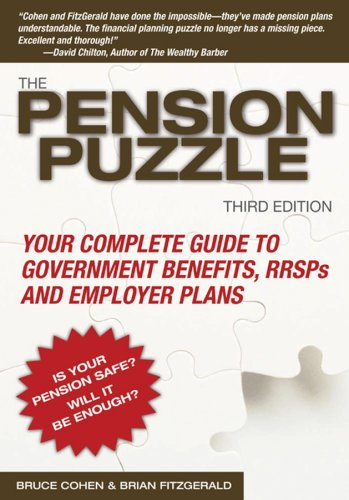 The Pension Puzzle: Your Complete Guide to Government Benefits, Rrsps, and Employer Plans 9780470839539