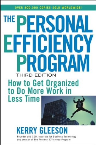 The Personal Efficiency Program: How to Get Organized to Do More Work in Less Time 9780471463214