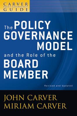 The Policy Governance Model and the Role of the Board Member 9780470392522