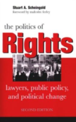 The Politics of Rights: Lawyers, Public Policy, and Political Change 9780472030057