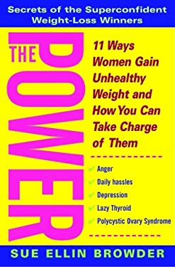 The Power: 11 Ways Women Gain Unhealthy Weight and How You Can Take Charge of Them 9780471379683
