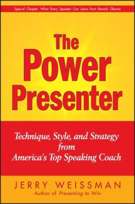The Power Presenter: Technique, Style, and Strategy from America's Top Speaking Coach 9780470376485
